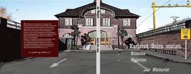 bokomslag Karlstad Östra station - Bilderna -Historien