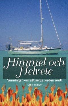 bokomslag Himmel och Helvete sanningen om att segla jorden runt