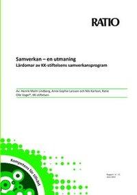 bokomslag Samverkan - en utmaning : lärdomar av KK-stiftelsens samverkansprogram