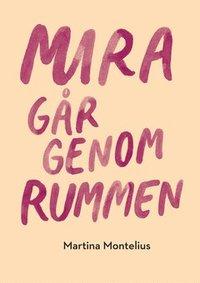 bokomslag Mira går genom rummen