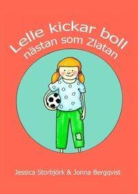 bokomslag Lelle kickar boll : nästan som Zlatan