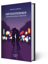 bokomslag Samtyckesutredningen med förslag till skydd för den sexuella integriteten