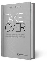 bokomslag Takeover - offentliga uppköpserbjudanden på aktiemarknaden enligt svensk rätt