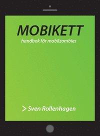 bokomslag Mobikett : handbok för mobilzombies