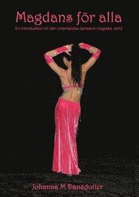 bokomslag Magdans för alla : en introduktion till den orientaliska dansens magiska värld