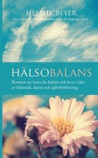 bokomslag Hälsobalans : konsten att hitta sin balans och leva i tider av hälsoråd, dieter och självförbättring.