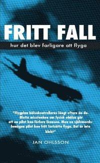 bokomslag Fritt fall : Hur det blev farligare att flyga