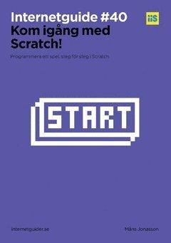 bokomslag Kom igång med Scratch! : Bygg ett spel, steg för steg i Scratch.