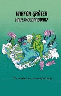 bokomslag Varför gråter havssköldpaddan? : en antologi om tröst och förtröstan