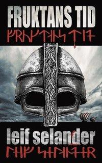 bokomslag Fruktans tid : vikingarnas färd från Norden till Särkland. Baserat på verkliga händelser