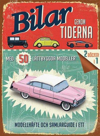 bokomslag Bilar genom tiderna - med 50 lättbyggda modeller