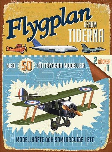 bokomslag Flygplan genom tiderna - med 50 lättbyggda modeller