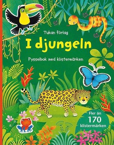 bokomslag I djungeln : pysselbok med klistermärken