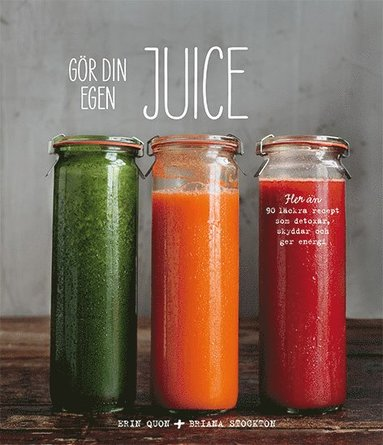 bokomslag Gör din egen juice