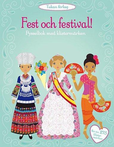 bokomslag Fest och festival! : pysselbok med klistermärken