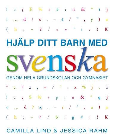 bokomslag Hjälp ditt barn med svenska genom hela grundskolan och gymnasiet
