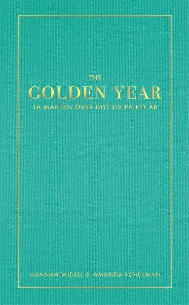 bokomslag The Golden Year : ta makten över ditt liv på ett år