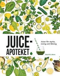 bokomslag Juiceapoteket : juicer för styrka, rening och läkning