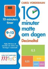 bokomslag 10 minuter matte om dagen : Decimaltal