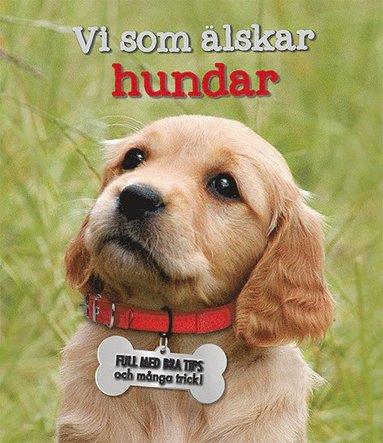 bokomslag Vi som älskar hundar