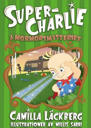 bokomslag Super-Charlie och mormorsmysteriet