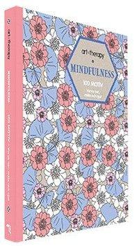Mindfulness : 100 motiv - varva ner, måla och njut