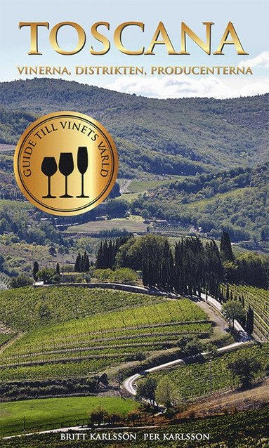 bokomslag Toscana : vinerna, distrikten, producenterna