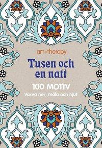 Tusen och en natt : 100 motiv - varva ner, måla och njut