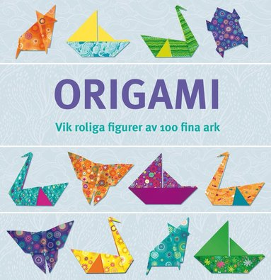bokomslag Origami : vik roliga figurer av 100 fina ark