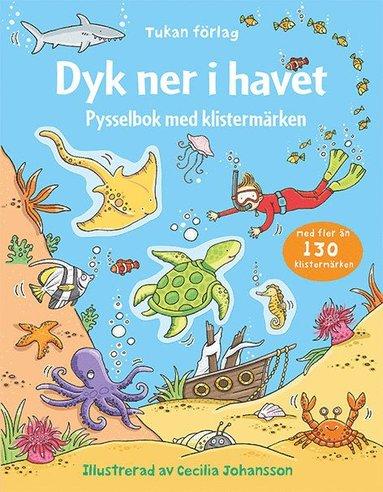 bokomslag Dyk ner i havet : pysselbok med klistermärken