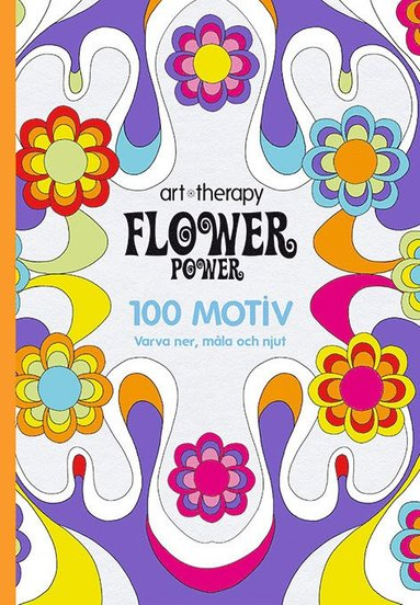 bokomslag Flower Power : 100 motiv - varva ner, måla och njut