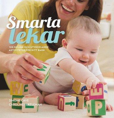 bokomslag Smarta lekar : 100 roliga och utvecklande aktiviteter för ditt barn