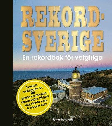 bokomslag Rekordsverige : en rekordbok för vetgiriga