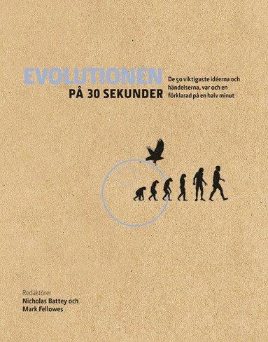 bokomslag Evolutionen på 30 sekunder : de 50 viktigaste idéerna och händelserna