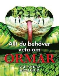 bokomslag Allt du behöver veta om ormar och andra kräldjur