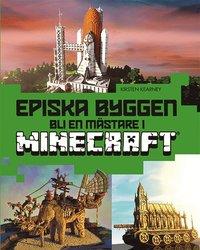 bokomslag Episka byggen : bli en mästare i Minecraft