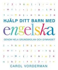 bokomslag Hjälp ditt barn med engelska genom hela grundskolan och gymnasiet