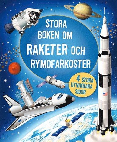 bokomslag Stora boken om raketer och rymdfarkoster