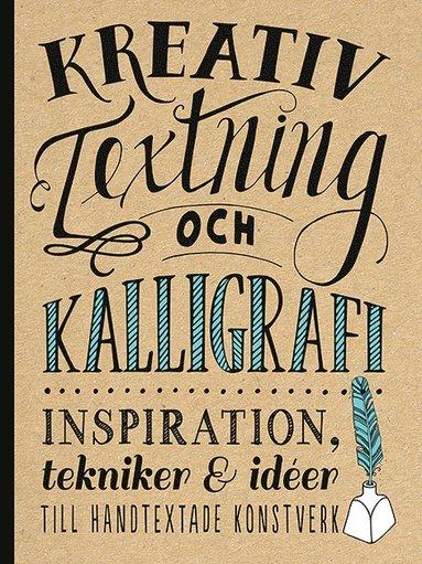 bokomslag Kreativ textning och kalligrafi : inspiration, tekniker & idéer till handtex