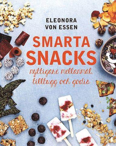 bokomslag Smarta snacks : nyttigare mellanmål, tilltugg och godis