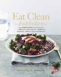 bokomslag Eat Clean : kokboken - den kompletta guiden till maten som stärker ditt immunförsvar, skyddar mot sjukdomar, ökar din prestationsförmåga
