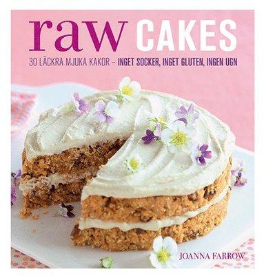 bokomslag Raw Cakes : 30 läckra mjuka kakor - inget socker, inget gluten, ingen ugn
