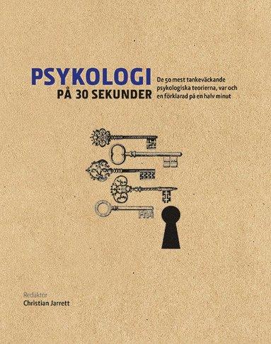 bokomslag Psykologi på 30 sekunder : de 50 mest tankeväckande psykologiska teorierna