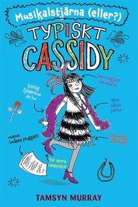 bokomslag Typiskt Cassidy. Musikalstjärna (eller?)