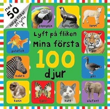 bokomslag Lyft på fliken : mina första 100 djur