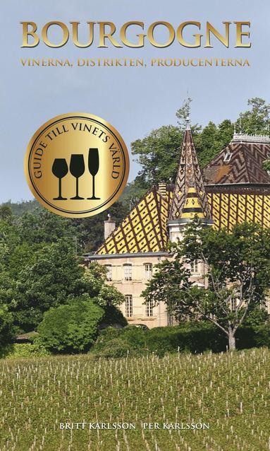 bokomslag Bourgogne : vinerna, distrikten, producenterna