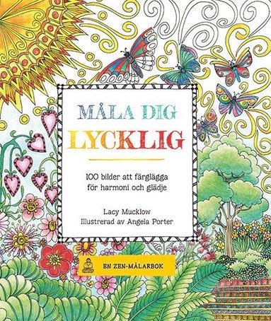 bokomslag Måla dig lycklig : 100 bilder att färglägga för harmoni och glädje
