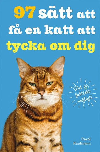 bokomslag 97 sätt att få en katt att tycka om dig