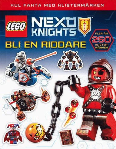 bokomslag Lego Nexo Knights. Bli en riddare - kul fakta med klistermärken