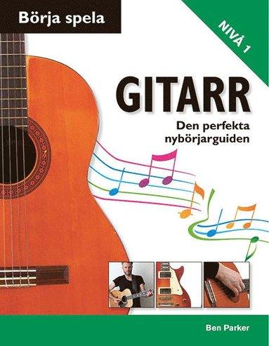bokomslag Börja spela gitarr : den perfekta nybörjarguiden